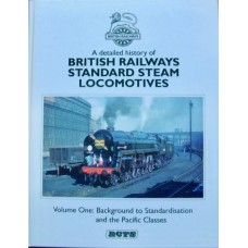 A Detailed History Of British Railways Standard Steam Locomotives Volume One (RCTS)