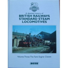 A Detailed History Of British Railways Standard Steam Locomotives Volume Three (RCTS)