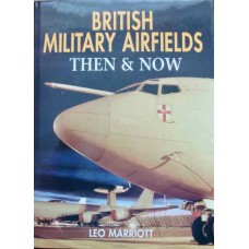British Military Airfields Then & Now (Marriot)
