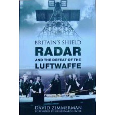 Britain's Shield. Radar And The Defeat Of The Luftwaffe (Zimmerman)