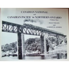 Canadian National and Canadian Pacific in Northern Ontario Volume 1 (Wilson)