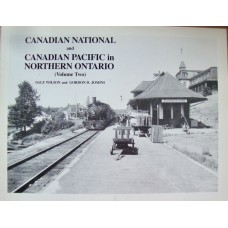 Canadian National and Canadian Pacific in Northern Ontario Volume 2 (Wilson)