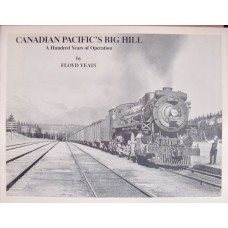 Canadian Pacific's Big Hill. A Hundred Years of Operation (Yeats)