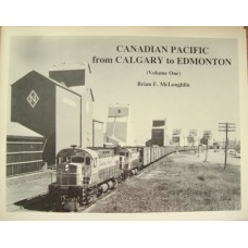 Canadian Pacific from Calgary to Edmonton Volume 1 (McLoughlin)