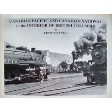 Canadian Pacific and Canadian National in the Interior of British Columbia (Ottewell)