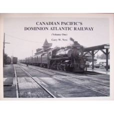 Canadian Pacific's Dominion Atlantic Railway Volume One (Ness)