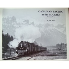 Canadian Pacific in the Rockies Volume 2 (Bain)
