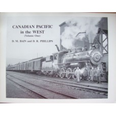 Canadian Pacific in the West Volume One (Bain)