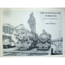 The Railways Of Toronto. The First Hundred Years (Riddell)