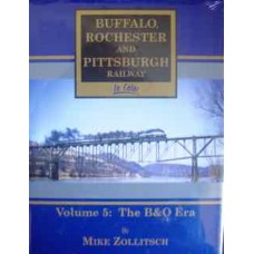 Buffalo Rochester & Pittsburgh Railway In Color Volume 5: The B&O Era (Zollitsch)