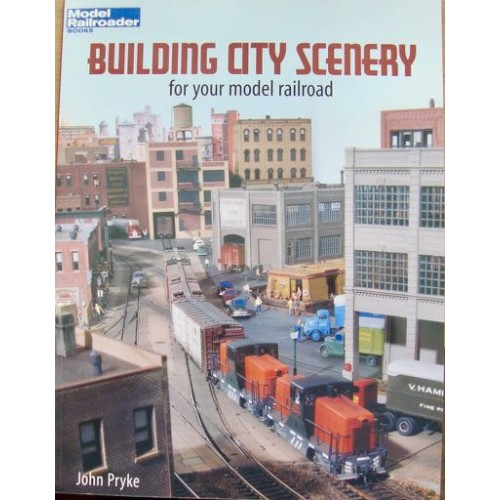 Building City Scenery For Your Model Railroad (Pryke)