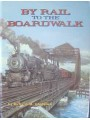 By Rail To The Boardwalk (Gladulich)