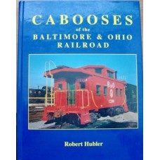 Cabooses of the Baltimore & Ohio Railroad (Hubler)