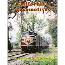 California's Locomotives: ALCO and GE Short Line and Industrial Diesels (Strapac)