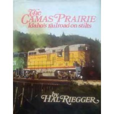 The Camas Prairie: Idaho's railroad on stilts (Riegger)