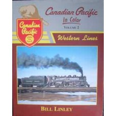 Canadian Pacific In Color Vol. 2: Western Lines (Linley)