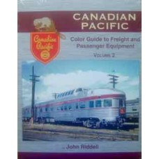 Canadian Pacific Color Guide to Freight and Passenger Equipment Volume 2 (Riddell)