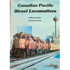 Canadian Pacific Diesel Locomotives: The History of a Motive Power Revolution  (Dean)