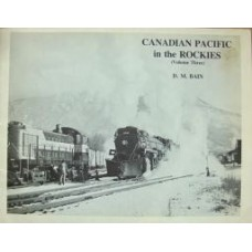 Canadian Pacific In The Rockies Volume 3 (Bain)