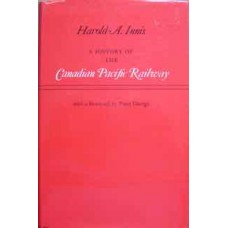 A History Of The Canadian Pacific Railway (Innis)