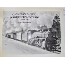 Canadian Pacific in Southern Ontario Volume 1 (Rossiter)