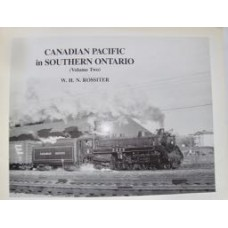 Canadian Pacific in Southern Ontario Volume 2 (Rossiter)