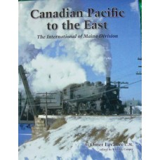 Canadian Pacific to the East. The International of Maine Division (Lavallee)