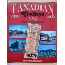 Canadian Trolleys In Color Vol 1: Eastern Canada (Halperin)