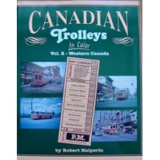 Canadian Trolleys In Color Vol.2 Western Canada (Halperin)