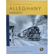 The Chesapeake & Ohio Railway Alleghany Subdivision (Dixon)