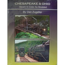Chesapeake & Ohio Steam In Color As Modeled (Zugelter)