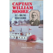 Captain William Moore. BC's Amazing Frontiersman (Hacking)