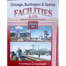 Chicago, Burlington & Quincy Facilities In Color. Volume 3: The Ottumwa Division (Petersen)