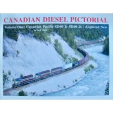 Canadian Diesel Pictorial Volume One: Canadian Pacific SD40 & SD40-2s-Acquired New (Clark)