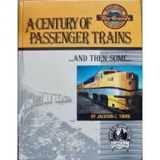 A Century of Passenger Trains...And Then Some (Thode)