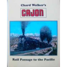 Chard Walker's Cajon: Rail Passage to the Pacific (Walker)