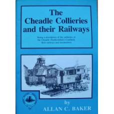 The Cheadle Collieries and their Railways (Baker)