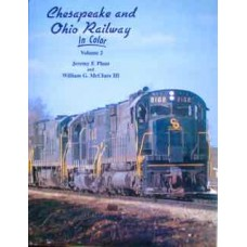 Chesapeake and Ohio Railway In Color Volume 2 (Plant)