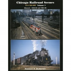 Chicago Railroad Scenes in Color, Volume 1: Olmsted 1956-1966 and 1984-1996 (Olmsted)