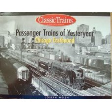 Passenger Trains of Yesteryear Chicago Eastbound (Welsh)