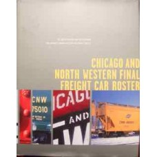 Chicago And North Western Final Freight Car Roster (Piersen)