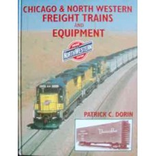 Chicago & North Western Freight Trains And Equipment (Dorin)