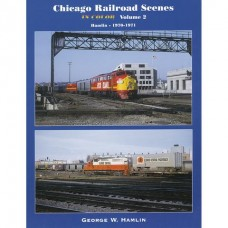 Chicago Railroad Scenes in Color, Volume 2: 1970-1971 (Hamlin)