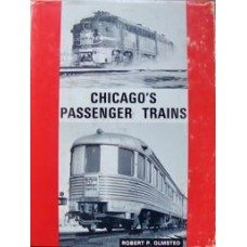 Chicago's Passenger Trains. A Gallery of Portraits 1956-1981 (Olmsted)