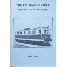 The Railways Of Chile. Volume 4- Central Chile (Simms)
