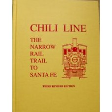 Chili Line. The Narrow Rail Trail To Santa Fe (Gjevre)