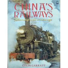 China's Railways. Steaming Into A New Age (Garratt)
