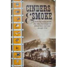 Cinders and Smoke. A mile by mile guide for the Durango to Silverton Narrow gauge trip. (Osterwald)
