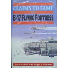 Claims To Fame. The B-17 Flying Fortress (Birdsall)