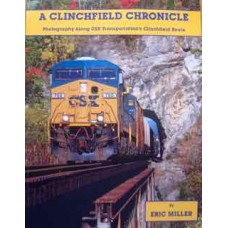 A Clinchfield Chronicle. Photography Along CSX Transportation's Clinchfield Route (Miller)